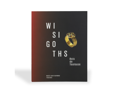 """Tapa del catálogo de la exposición """"Wisigoths rois de Toulouse""""."""