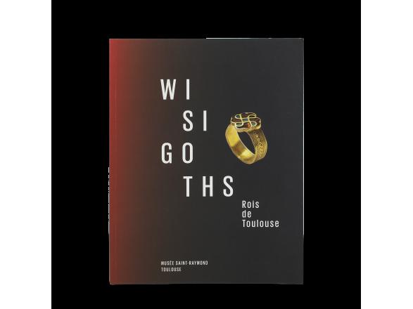 Catalogue - Wisigoths rois de Toulouse