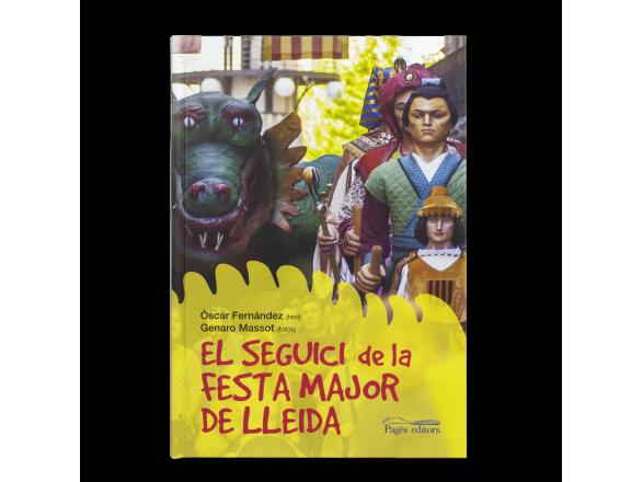 """cover of a book entitled """"El seguici de la festa major de Lleida"""