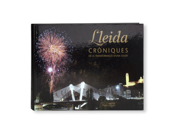 """tapa de un libro titulado """"Lleida, Cròniques de la transformació d'una ciutat"""