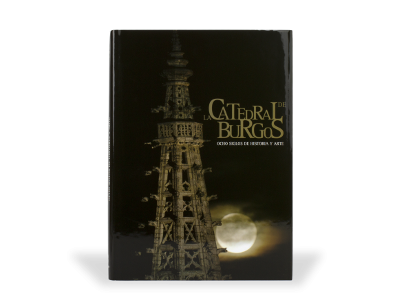 """tapa del llibre """"La catedral de Burgos. Ocho siglos de historia y arte"""""""