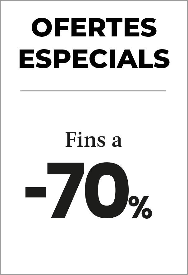 Ofertes especials! Fins -70%